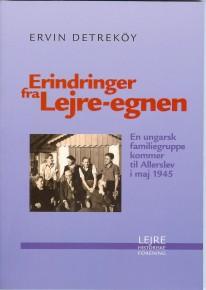 Detreköys: Erindringer fra lejre - egnen kan stadig købes. Henvendelse til Anni Larsen, Søndergårdsvej 16, Allerslev, 4320 Lejre, tlf. 46 48 07 25, e-mail: annilejre@email.dk